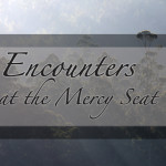 encounters-at-the-mercy-seat